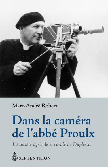 Dans la caméra de l'abbé Proulx