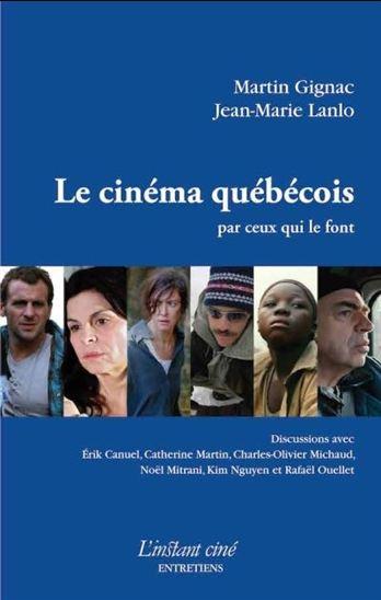 Le cinéma québécois par ceux qui le font