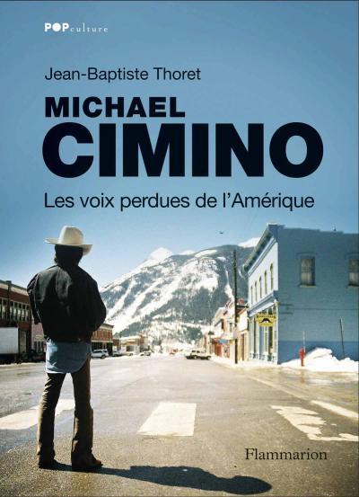 Michael Cimino_Les voix perdues de l'Amérique